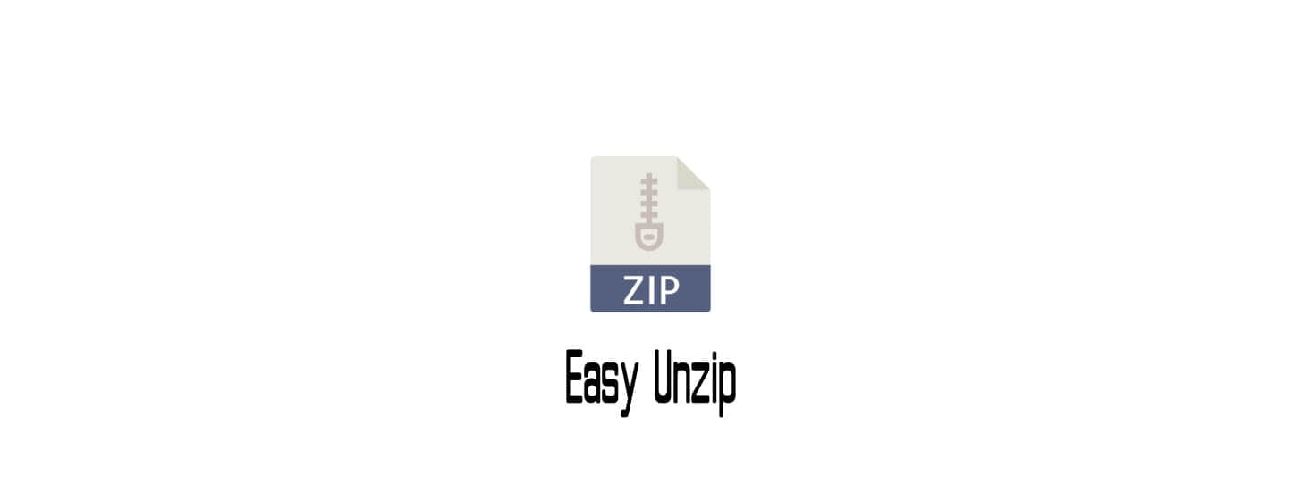 Easy Unzip:解压缩文件原来可以快捷而又安全