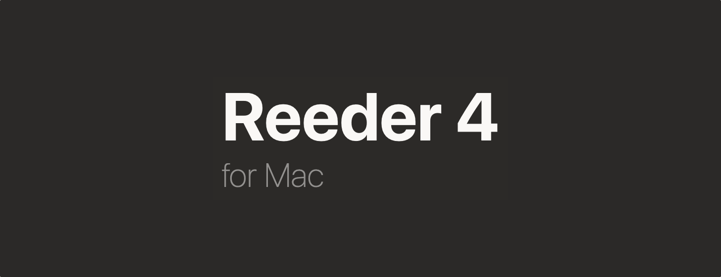 Reeder 4 for macOS 评测